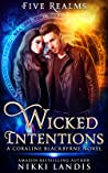 Wicked Intentions: A Coraline Blackbyrne Novel (Five Realms Academy, #1)