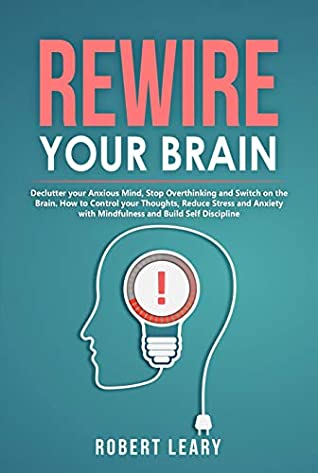 How to rewire your anxious brain book