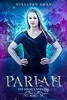 Pariah (The Magic Unveiling #1)