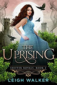 The Uprising (Shifter Royals #2)