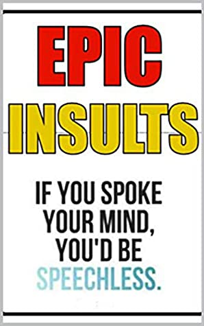 Insults really clever Mean Comebacks