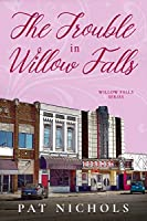 The Trouble In Willow Falls (Willow Falls Series Book 2)