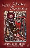 Journeys with the Divine Feminine