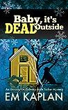 Baby, It's Dead Outside (Josie Tucker Mysteries #5)