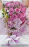 The Wedding Song: 5-hour read. Billionaire romance, sweet clean romance. (Colorado Billionaires Book 10)