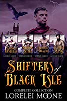 Shifters of Black Isle: The Complete Collection: A Bundle of Shifter Fantasy Romance (Lorelei Moone Collections Book 4)