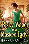 The Risky Wager of a Masked Lady