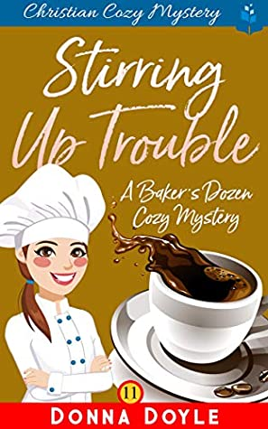 Stirring Up Trouble: Christian Cozy Mystery