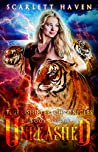 Unleashed (Tiger Shifter Chronicles, #3)
