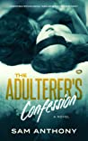 The Adulterer's Confession: A Novel (The Adulterer Series #2)