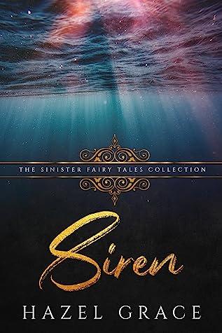 Siren by Hazel Grace