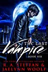 The Last Vampire: Book Six (The Last Vampire #6)