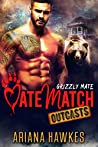Grizzly Mate (MateMatch Outcasts, #1)