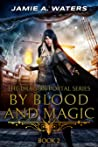 By Blood and Magic (The Dragon Portal Series, #2)