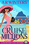 Cruise Millions (Cruise Ship Cozy Mysteries Book 6)