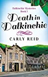 Death in Dalkinchie (Dalkinchie Mysteries Book 1)