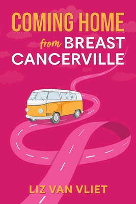 Coming Home from Breast Cancerville