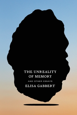 The Unreality of Memory: And Other Essays