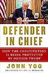 Defender in Chief by John Yoo