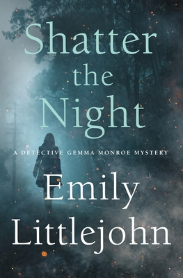 Shatter the Night (Detective Gemma Monroe #4)