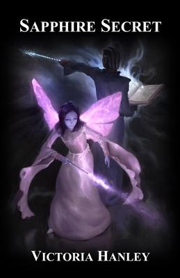 Sapphire Secret A Fairy S Journey Book Three By Victoria Hanley