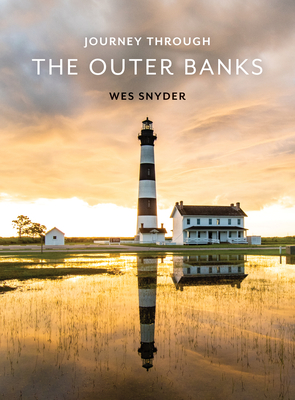 Journey Through the Outer Banks by Wes Snyder