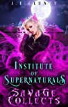 Savage Collects (Institute of Supernaturals, #2)
