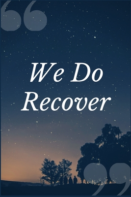 We Do Recover: A Prompt Journal Notebook for Overcoming Dependence to Caffeine and Other Stimulants