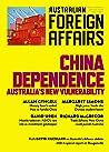 China Dependence: Australia's New Vulnerability (Australian Foreign Affairs, #7)