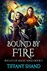 Bound By Fire (Rogues Of Magic, #3)