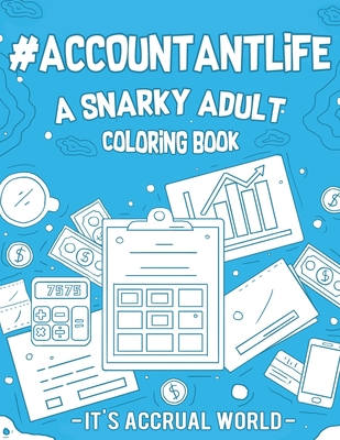 Accountant Life: A Snarky, Relatable