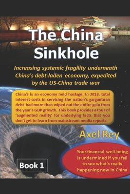 The China Sinkhole: Increasing systemic fragility underneath China's debt-laden economy, expedited by the US-China trade war