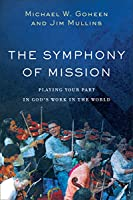 The Symphony of Mission: Playing Your Part in God's Work in the World