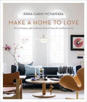 Make A Home To Love By Anna Carin Mcnamara