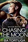 Chasing the Moon (Spirit Quest, #2)