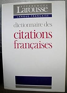 Dictionnaires De Langage Larousse: Dictionnaire DES Citations Francaises