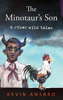The Minotaur's Son & Other Wild Tales