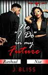 "No ""I Do"" in my Future (Holiday Romance Book 3)"