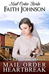 Mail Order Bride: Mail Order Heartbreak: Clean and Wholesome Western Historical Romance