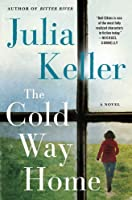 The Cold Way Home: A Novel
