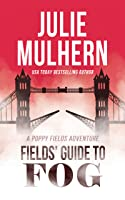Fields' Guide to Fog (Poppy Fields Adventures #4)
