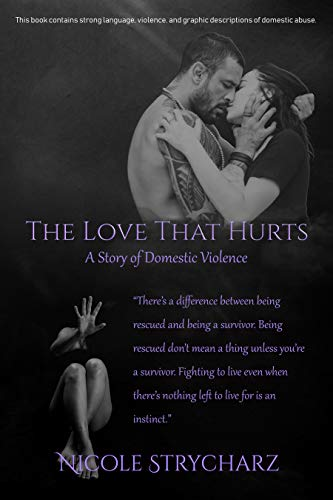 Making love with the devil hurts The Love That Hurts A Story Of Domestic Violence By Nicole Strycharz