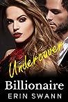 Undercover Billionaire (Covington Billionaires #10)