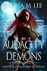The Audacity of Demons (Assassins of Mayhem Academy #1)