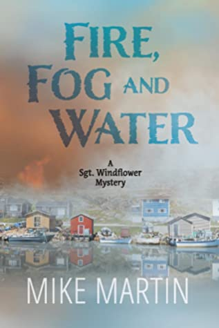 Fire, Fog and Water (Sgt. Windflower Mystery #8)