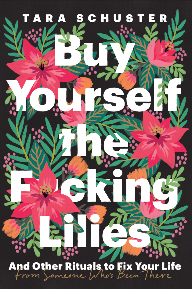 Buy Yourself the Fcking Lilies by Tara Schuster