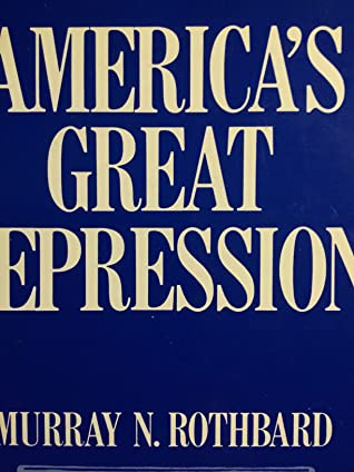 America s Great Depression by Murray N Rothbard