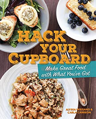 Hack Your Cupboard by Alyssa Wiegand