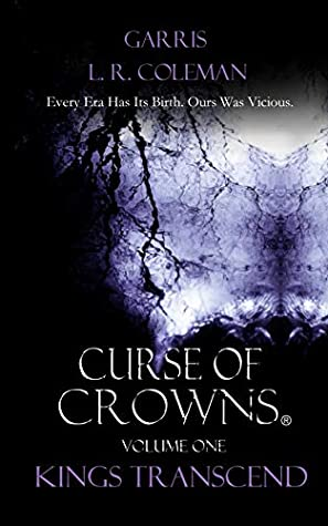 Curse Of Crowns: Kings Transcend (War On All Shores Book 1)