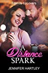 A Distance Spark (Friends To Lovers #2)